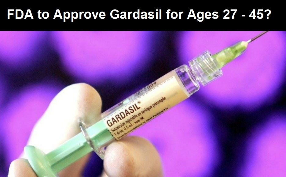 Merck Receives FDA Priority Review to Expand Dangerous Gardasil Vaccine to Women and Men Ages 27 to 45 Gardasil-needle-27-45